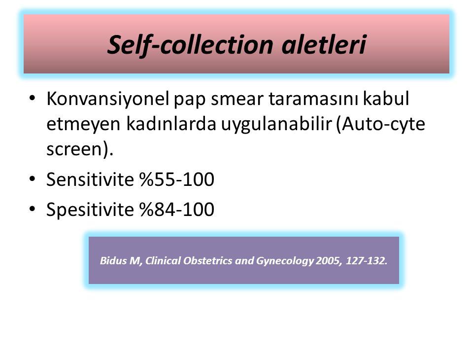 Self-collection aletleri Konvansiyonel pap smear taramasını kabul etmeyen kadınlarda uygulanabilir (Auto-cyte screen). Sensitivite %55-100 Spesitivite