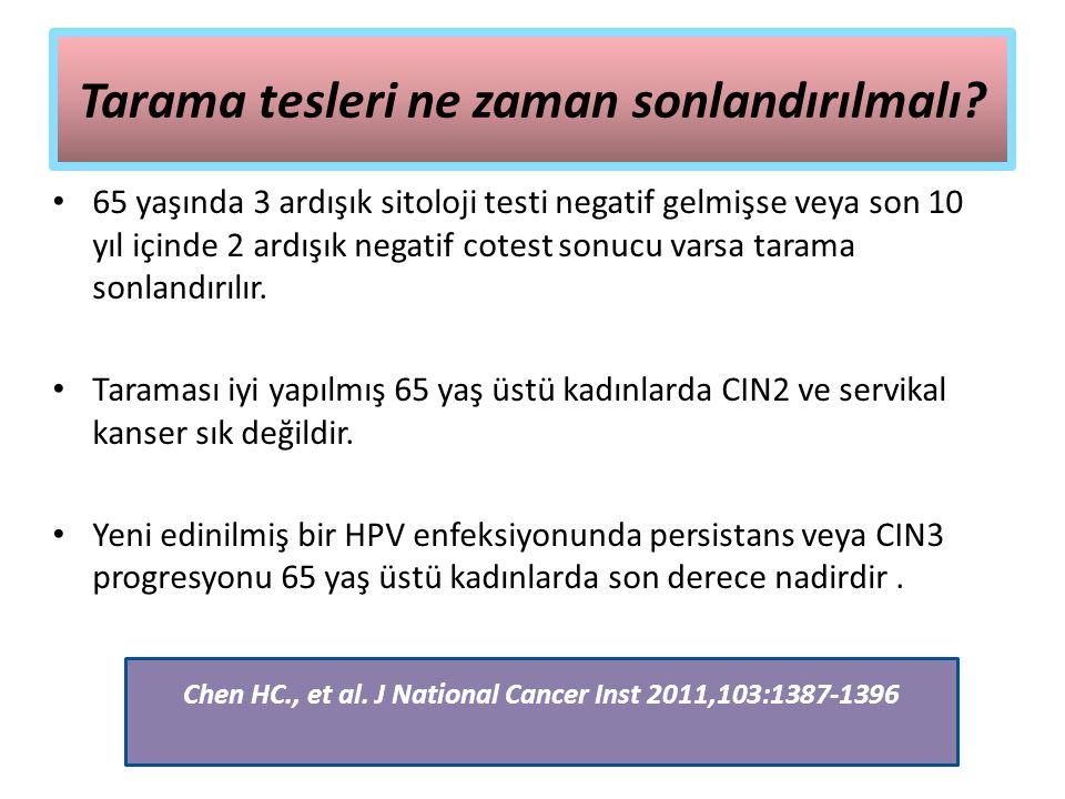 Tarama tesleri ne zaman sonlandırılmalı? 65 yaşında 3 ardışık sitoloji testi negatif gelmişse veya son 10 yıl içinde 2 ardışık negatif cotest sonucu v