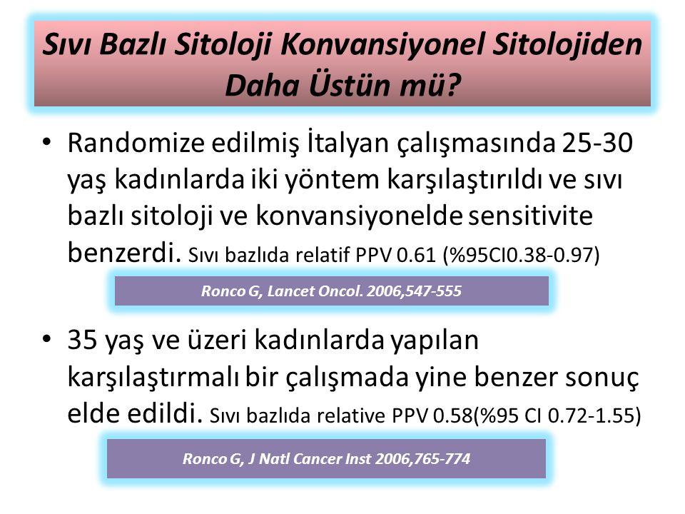 Sıvı Bazlı Sitoloji Konvansiyonel Sitolojiden Daha Üstün mü? Randomize edilmiş İtalyan çalışmasında 25-30 yaş kadınlarda iki yöntem karşılaştırıldı ve