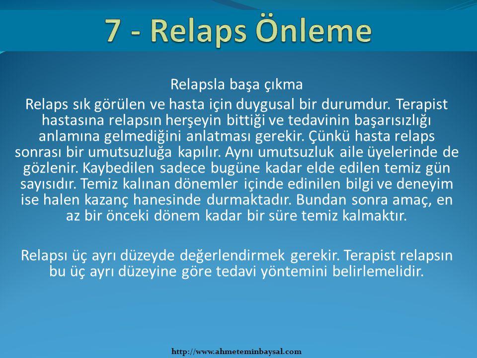 Relapsla başa çıkma Relaps sık görülen ve hasta için duygusal bir durumdur. Terapist hastasına relapsın herşeyin bittiği ve tedavinin başarısızlığı an