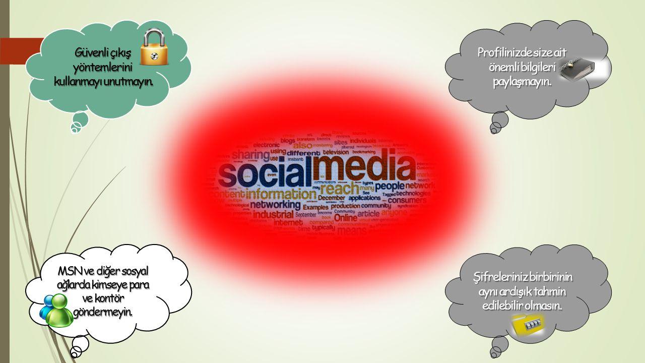 Sosyal paylaşım sitelerinde; Web kameranızı tanımadığınız kimselere kesinlikle açmayın. Facebook profiliniz herkese açık olmasın. Tanımadığınız arkada