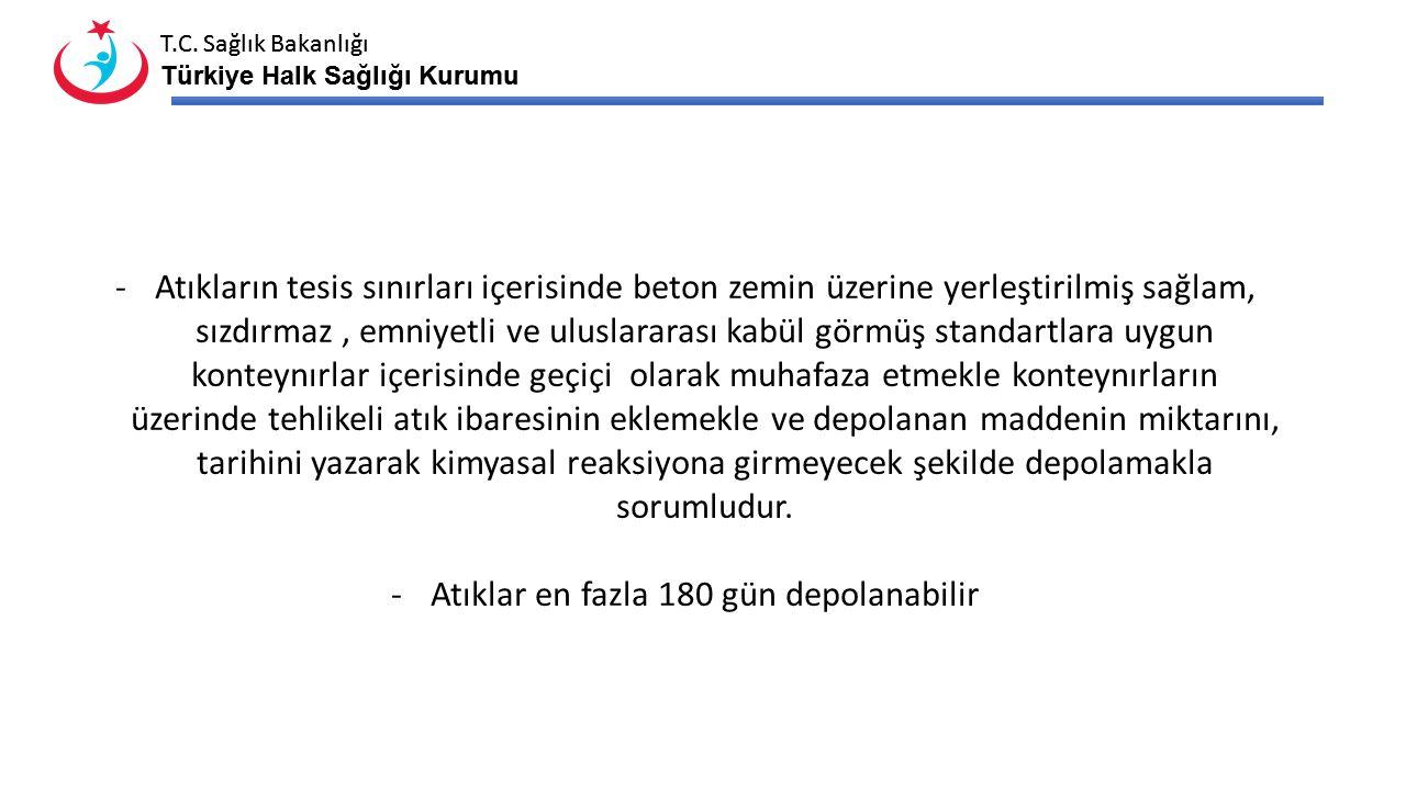 T.C. Sağlık Bakanlığı Türkiye Halk Sağlığı Kurumu T.C. Sağlık Bakanlığı Türkiye Halk Sağlığı Kurumu -Atıkların tesis sınırları içerisinde beton zemin