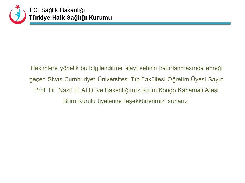 T.C. Sağlık Bakanlığı Türkiye Halk Sağlığı Kurumu T.C. Sağlık Bakanlığı Türkiye Halk Sağlığı Kurumu Hekimlere yönelik bu bilgilendirme slayt setinin h
