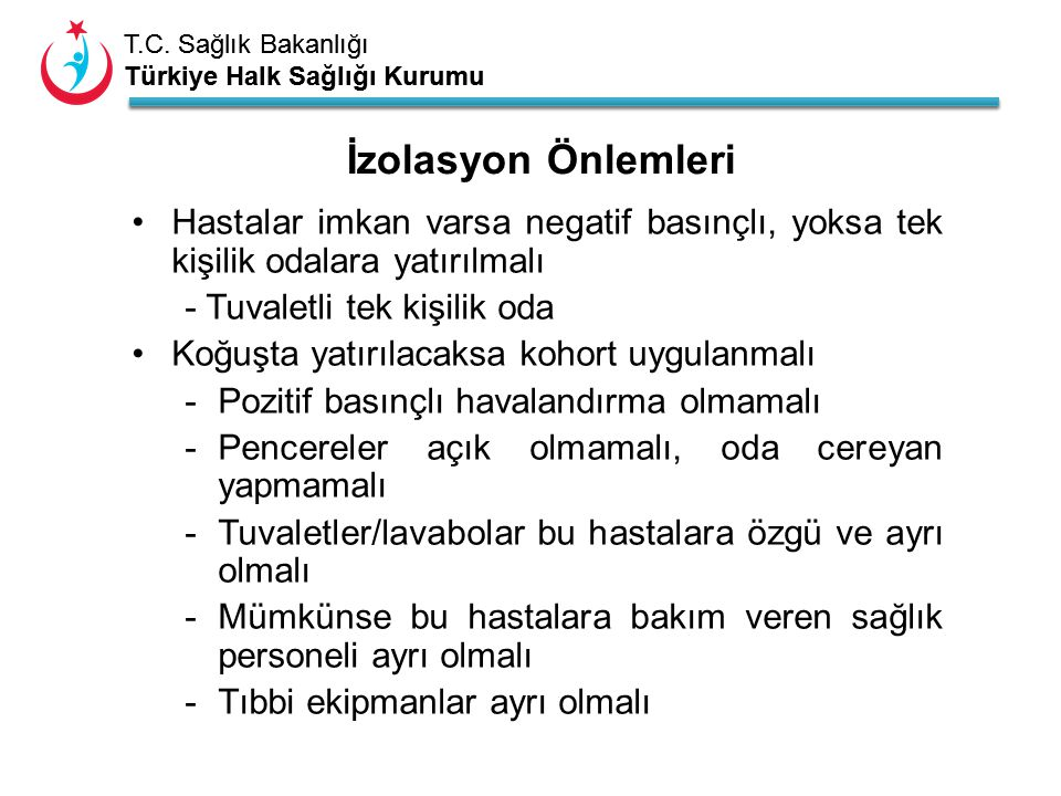 T.C. Sağlık Bakanlığı Türkiye Halk Sağlığı Kurumu T.C. Sağlık Bakanlığı Türkiye Halk Sağlığı Kurumu Hastalar imkan varsa negatif basınçlı, yoksa tek k