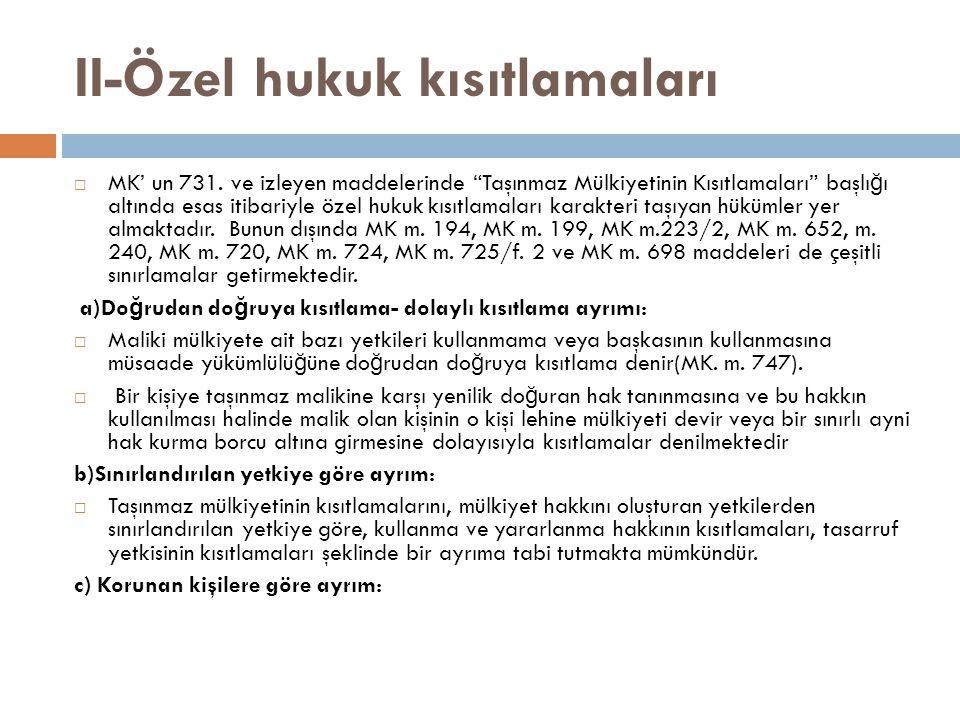 II-Özel hukuk kısıtlamaları  MK' un 731.