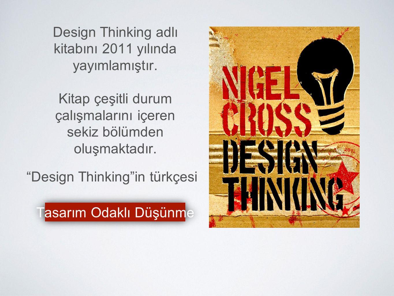 Design Thinking adlı kitabını 2011 yılında yayımlamıştır.