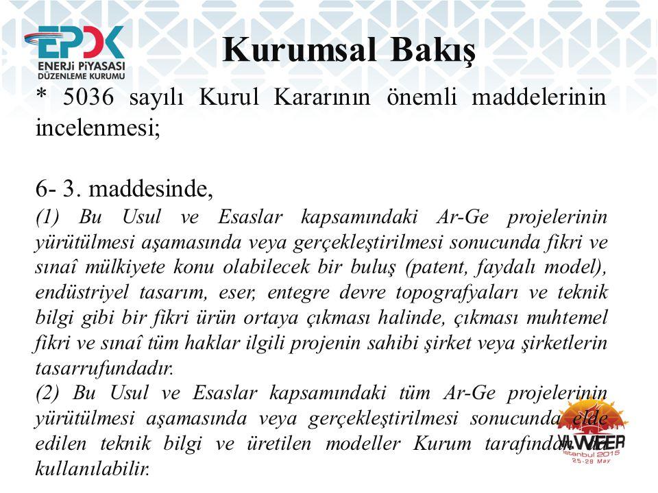 Kurumsal Bakış * 5036 sayılı Kurul Kararının önemli maddelerinin incelenmesi; 6- 3. maddesinde, (1) Bu Usul ve Esaslar kapsamındaki Ar-Ge projelerinin