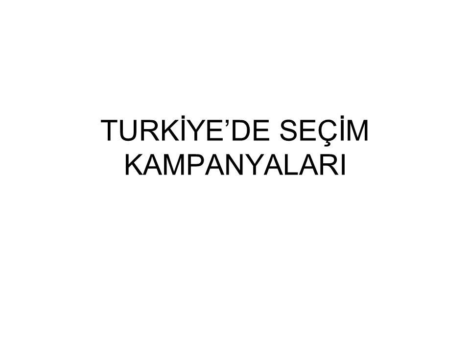 Türkiye'de seçim kampanyası incelemeleri genellikle iki başlık altında toplanır: Tek Partili siyasal dönem Çok Partili siyasal dönem