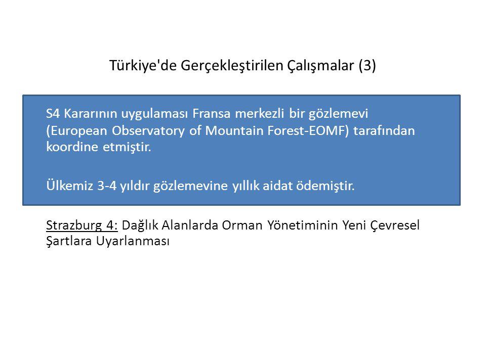 Türkiye'de Gerçekleştirilen Çalışmalar (3) S4 Kararının uygulaması Fransa merkezli bir gözlemevi (European Observatory of Mountain Forest-EOMF) tarafı