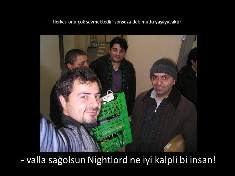 Herkes onu çok sevmektedir, sonsuza dek mutlu yaşayacaktır: - valla sağolsun Nightlord ne iyi kalpli bi insan!