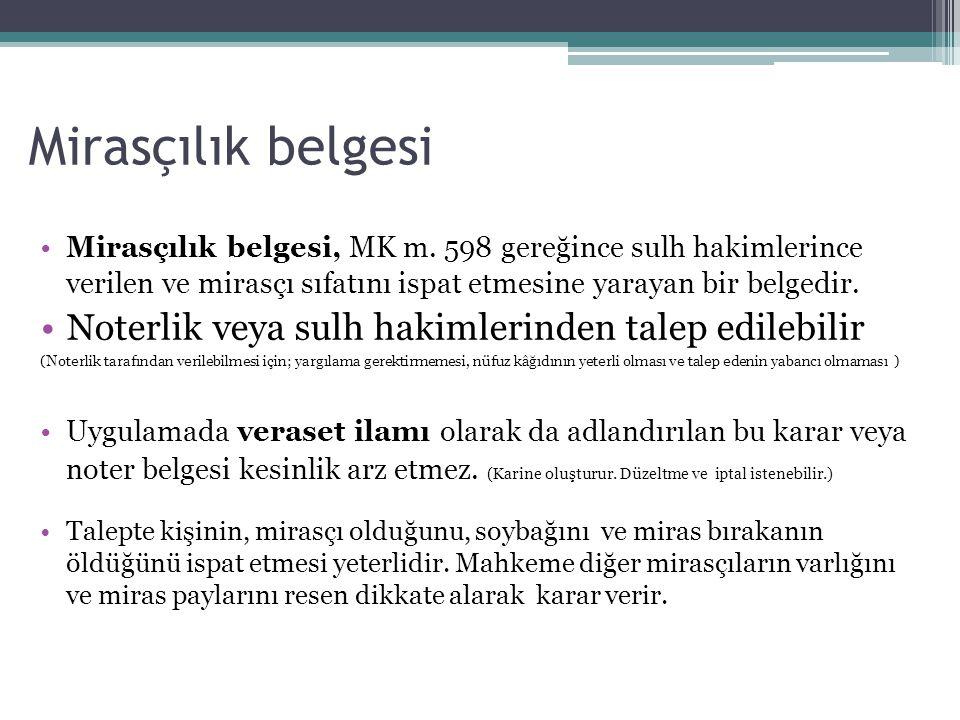 Mirasçılık belgesi Mirasçılık belgesi, MK m.