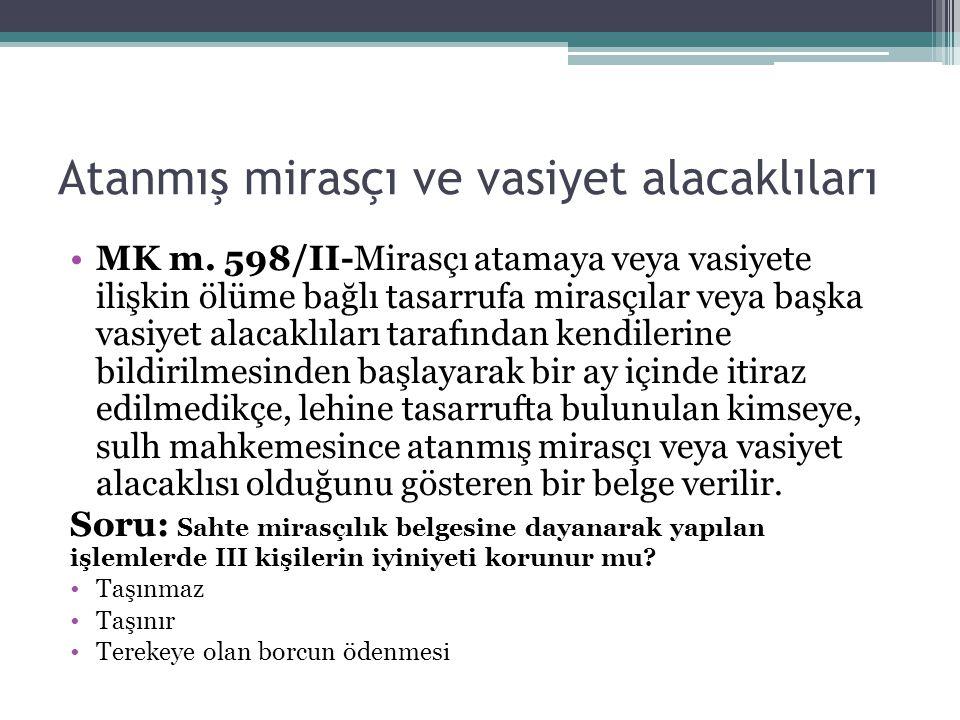 Atanmış mirasçı ve vasiyet alacaklıları MK m.
