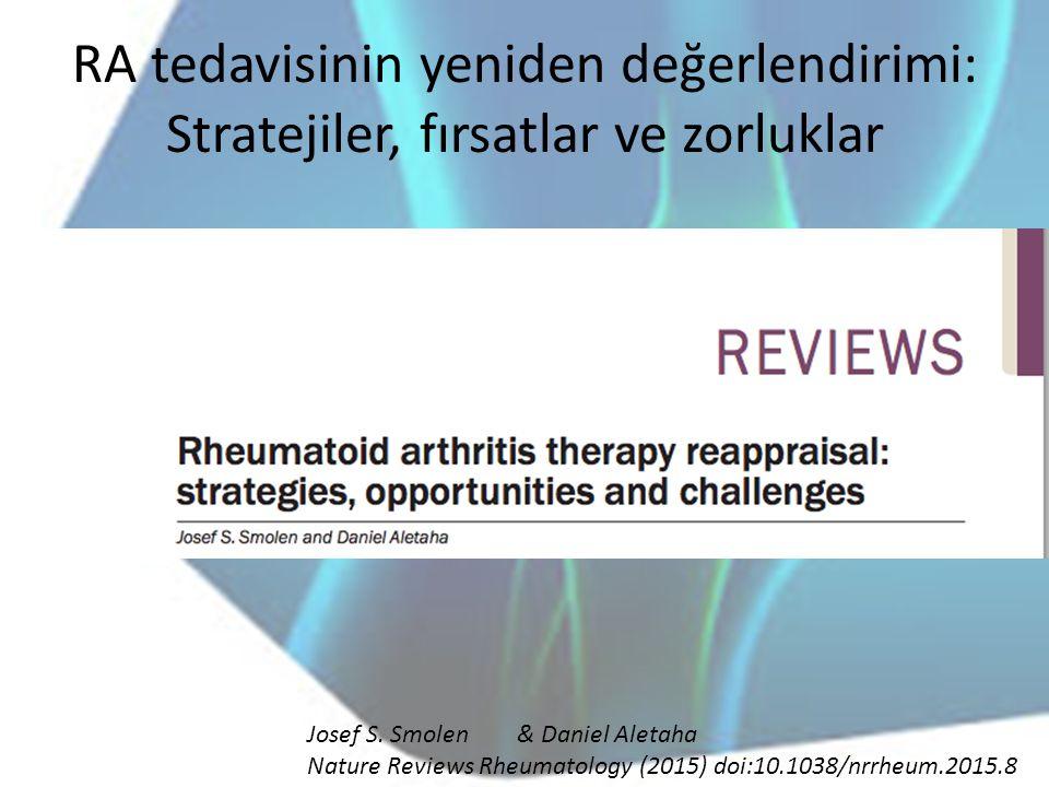 RA tedavisinin yeniden değerlendirimi: Stratejiler, fırsatlar ve zorluklar Josef S. Smolen& Daniel Aletaha Nature Reviews Rheumatology (2015) doi:10.1