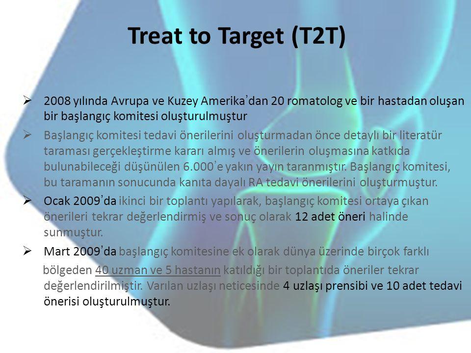 Treat to Target (T2T)  2008 yılında Avrupa ve Kuzey Amerika'dan 20 romatolog ve bir hastadan oluşan bir başlangıç komitesi oluşturulmuştur  Başlangı