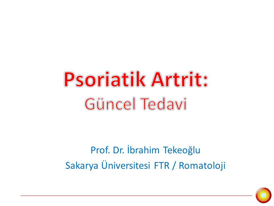 Dr.......................... Prof. Dr. İbrahim Tekeoğlu Sakarya Üniversitesi FTR / Romatoloji