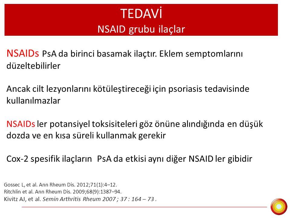 TEDAVİ NSAID grubu ilaçlar NSAIDs PsA da birinci basamak ilaçtır. Eklem semptomlarını düzeltebilirler Ancak cilt lezyonlarını kötüleştireceği için pso