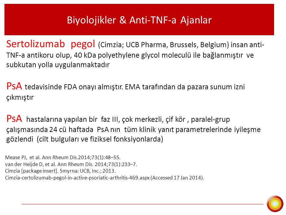 Biyolojikler & Anti-TNF-a Ajanlar Sertolizumab pegol (Cimzia; UCB Pharma, Brussels, Belgium) insan anti- TNF-a antikoru olup, 40 kDa polyethylene glyc