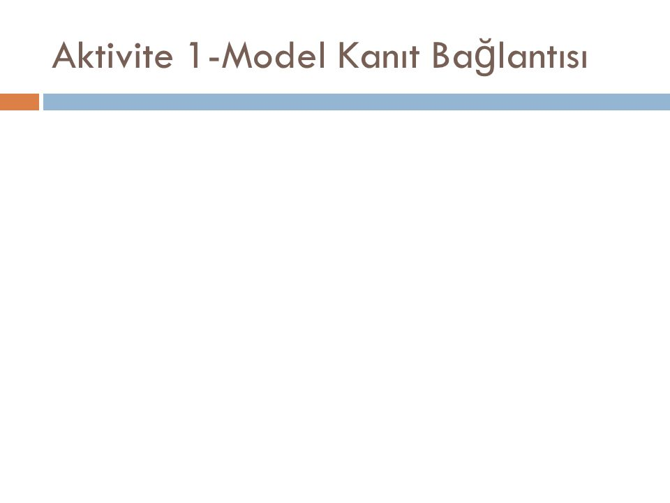 Aktivite 1-Model Kanıt Ba ğ lantısı