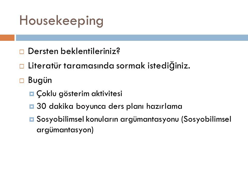 Housekeeping  Dersten beklentileriniz. Literatür taramasında sormak istedi ğ iniz.