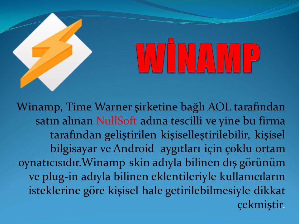 Winamp, Time Warner şirketine bağlı AOL tarafından satın alınan NullSoft adına tescilli ve yine bu firma tarafından geliştirilen kişiselleştirilebilir, kişisel bilgisayar ve Android aygıtları için çoklu ortam oynatıcısıdır.Winamp skin adıyla bilinen dış görünüm ve plug-in adıyla bilinen eklentileriyle kullanıcıların isteklerine göre kişisel hale getirilebilmesiyle dikkat çekmiştir.