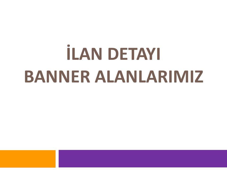 İLAN DETAYI BANNER ALANLARIMIZ