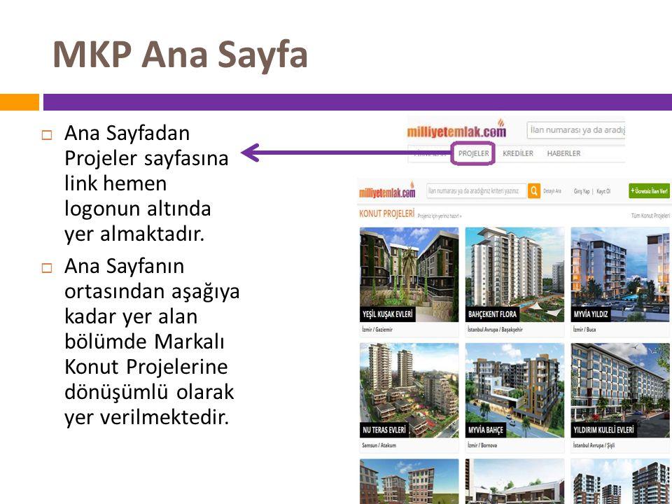MKP Ana Sayfa  Ana Sayfadan Projeler sayfasına link hemen logonun altında yer almaktadır.  Ana Sayfanın ortasından aşağıya kadar yer alan bölümde Ma