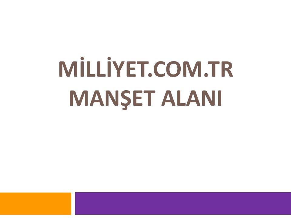 MİLLİYET.COM.TR MANŞET ALANI