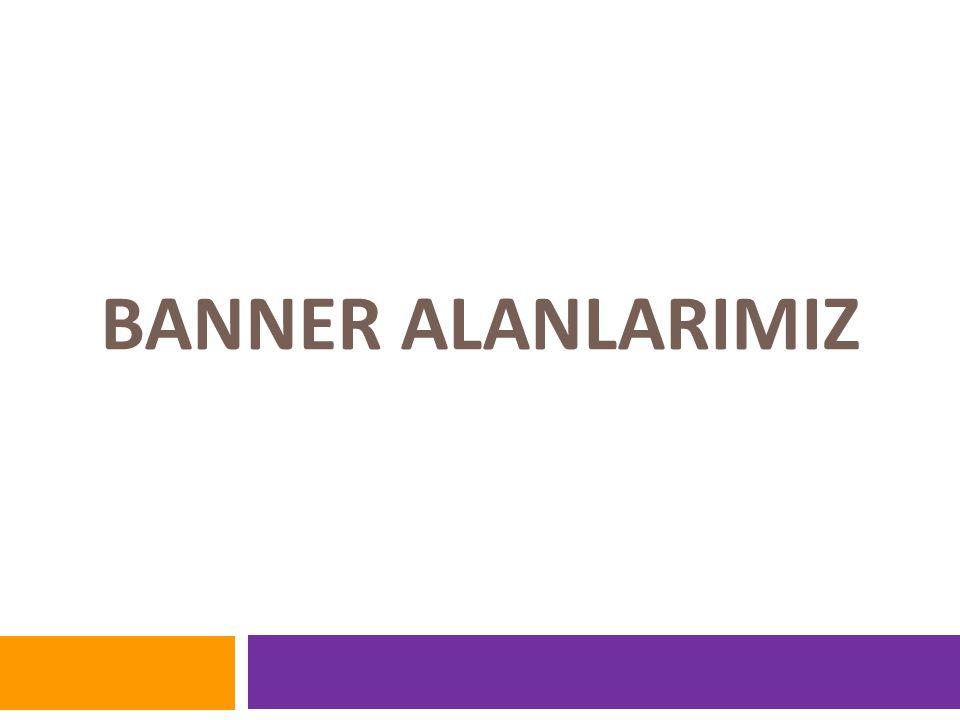 Site Geneli Banner Alanlarımız  980X100 Süper Banner alanı sabit olarak yer almaktadır.