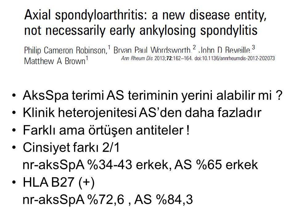 AksSpa terimi AS teriminin yerini alabilir mi ? Klinik heterojenitesi AS'den daha fazladır Farklı ama örtüşen antiteler ! Cinsiyet farkı 2/1 nr-aksSpA