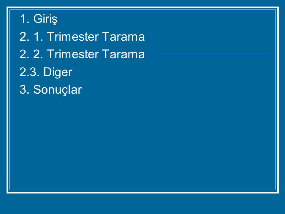 2. 1. Trimester Tarama a. NT