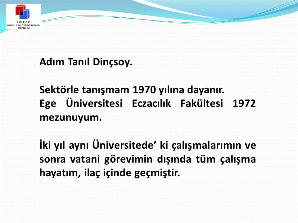 1980' den beri Dekim Ecza Deposu A.Ş.