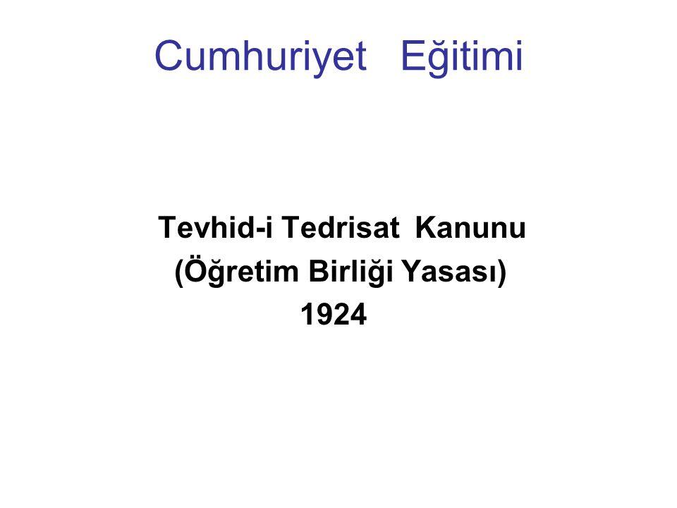 Cumhuriyet Eğitimi Tevhid-i Tedrisat Kanunu (Öğretim Birliği Yasası) 1924