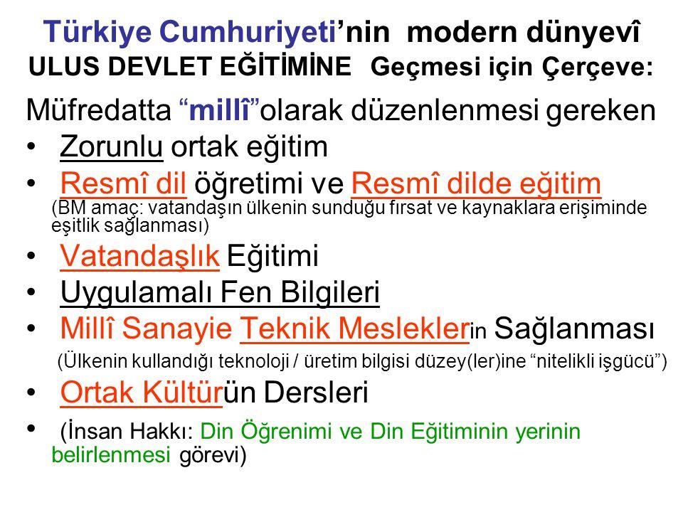 """Türkiye Cumhuriyeti'nin modern dünyevî ULUS DEVLET EĞİTİMİNE Geçmesi için Çerçeve: Müfredatta """"millî""""olarak düzenlenmesi gereken Zorunlu ortak eğitim"""