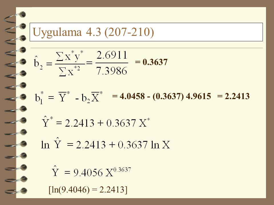 = 4.0458 = 4.9615  x *2 =7.3986  y * x *2 =2.6911 Uygulama 4.3 (207-210)