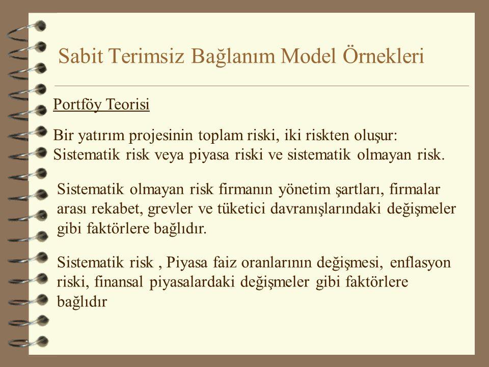 Sabit Terimsiz Bağlanım Model Örnekleri Gelirden bağımsız ve kısıtlanması mümkün olmayan tüketim seviyesi b 1 'e bağımsız tüketim harcamaları denir. B