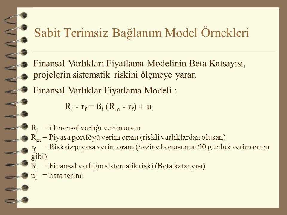 Sabit Terimsiz Bağlanım Model Örnekleri Finansal Varlıkları Fiyatlama Modelinin Beta Katsayısı, projelerin sistematik riskini ölçmeye yarar.
