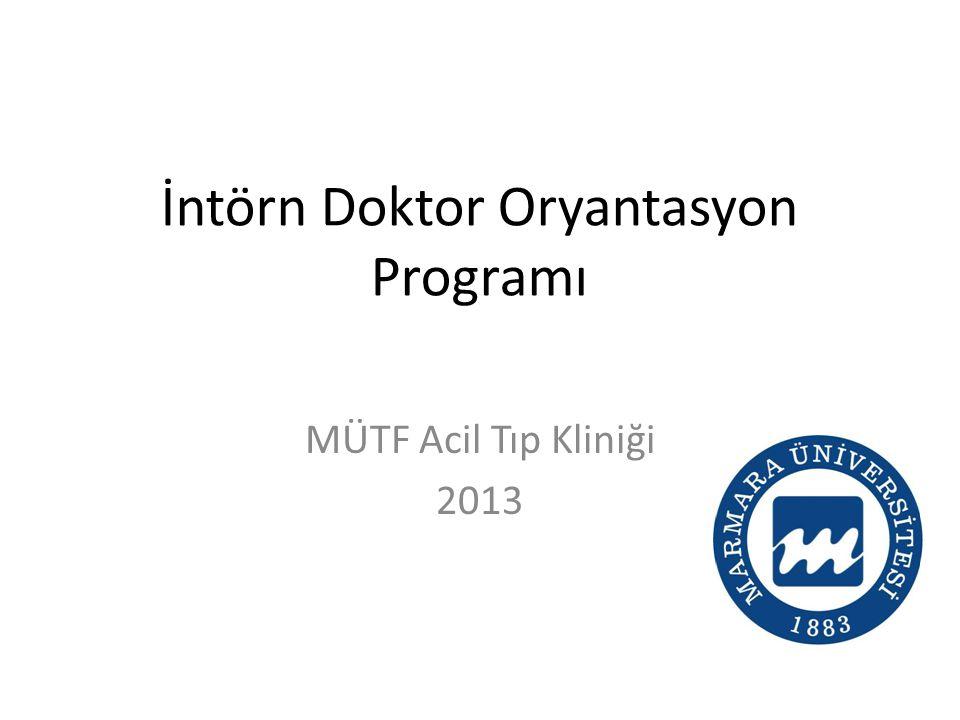 İntörn Doktor Oryantasyon Programı MÜTF Acil Tıp Kliniği 2013