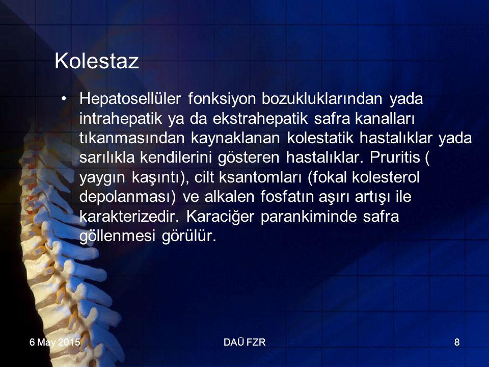 6 May 2015DAÜ FZR8 Kolestaz Hepatosellüler fonksiyon bozukluklarından yada intrahepatik ya da ekstrahepatik safra kanalları tıkanmasından kaynaklanan kolestatik hastalıklar yada sarılıkla kendilerini gösteren hastalıklar.