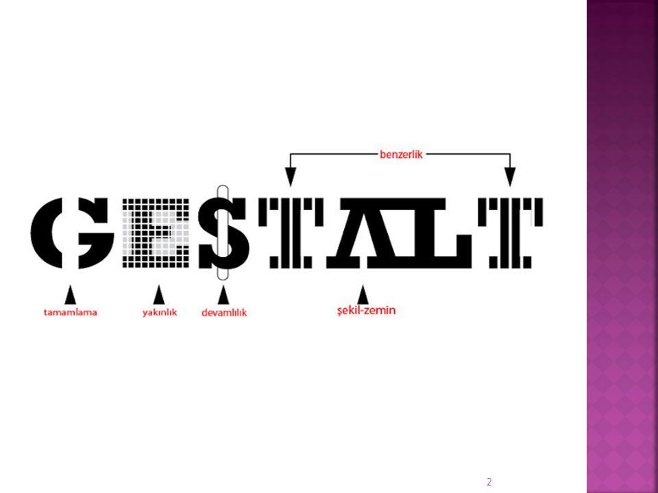  Gestalt kuramcılarına göre bütün, parçaların toplamından daha anlamlı ve farklıdır.
