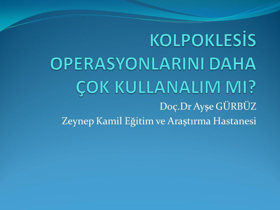 Doç.Dr Ayşe GÜRBÜZ Zeynep Kamil Eğitim ve Araştırma Hastanesi