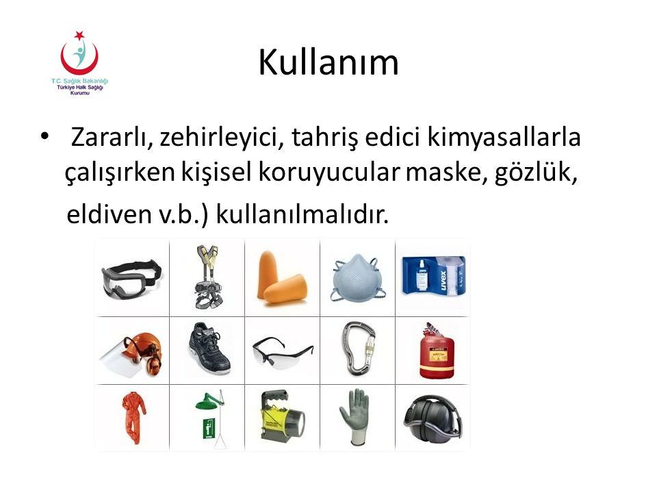 Kullanım Zararlı, zehirleyici, tahriş edici kimyasallarla çalışırken kişisel koruyucular maske, gözlük, eldiven v.b.) kullanılmalıdır.
