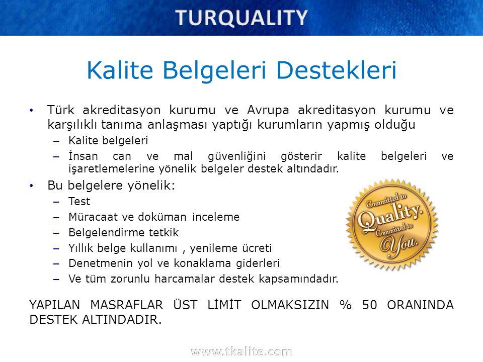 Kalite Belgeleri Destekleri Türk akreditasyon kurumu ve Avrupa akreditasyon kurumu ve karşılıklı tanıma anlaşması yaptığı kurumların yapmış olduğu – K