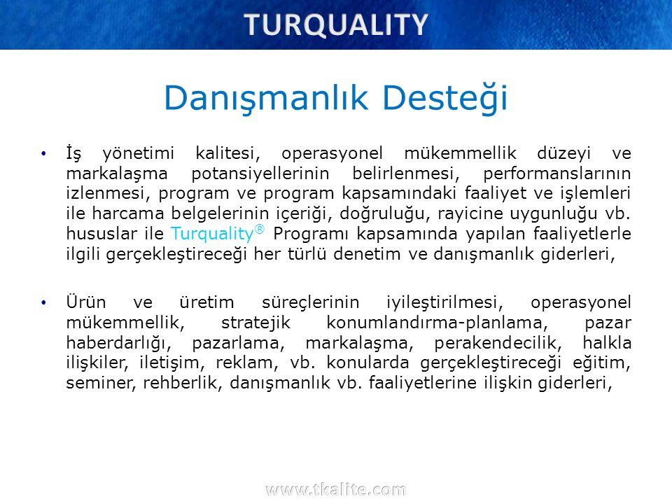 Danışmanlık Desteği İş yönetimi kalitesi, operasyonel mükemmellik düzeyi ve markalaşma potansiyellerinin belirlenmesi, performanslarının izlenmesi, pr
