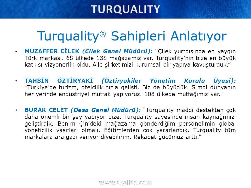 """MUZAFFER ÇİLEK (Çilek Genel Müdürü): """"Çilek yurtdışında en yaygın Türk markası. 68 ülkede 138 mağazamız var. Turquality'nin bize en büyük katkısı vizy"""