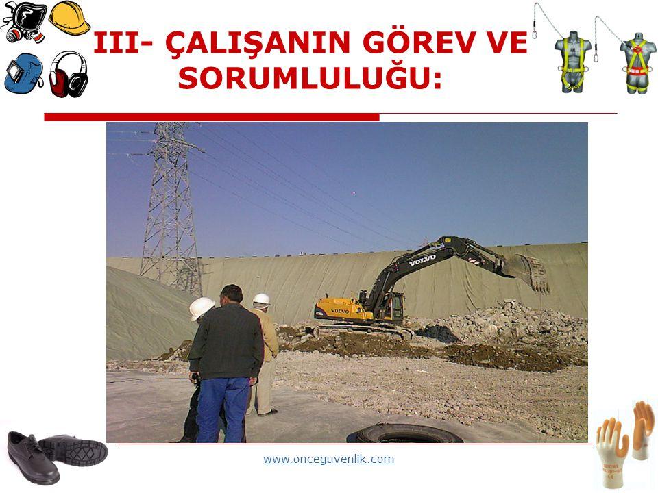 www.onceguvenlik.com III- ÇALIŞANIN GÖREV VE SORUMLULUĞU: