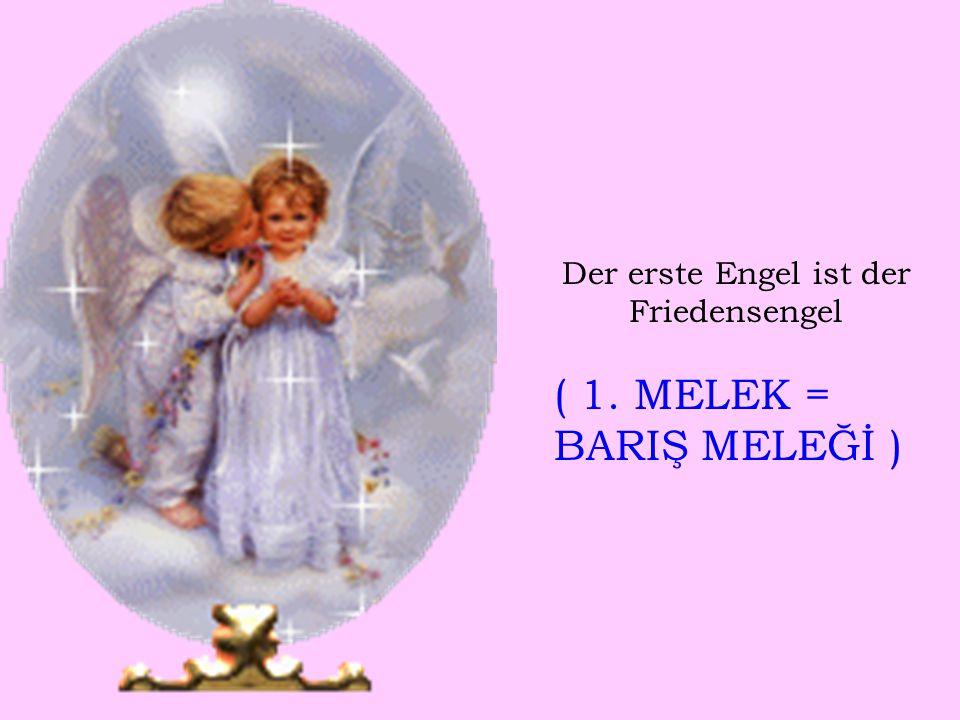 Der erste Engel ist der Friedensengel ( 1. MELEK = BARIŞ MELEĞİ )