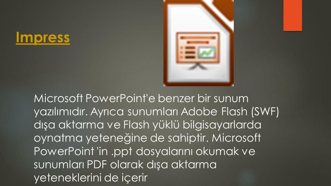 Impress Microsoft PowerPoint'e benzer bir sunum yazılımıdır. Ayrıca sunumları Adobe Flash (SWF) dışa aktarma ve Flash yüklü bilgisayarlarda oynatma ye