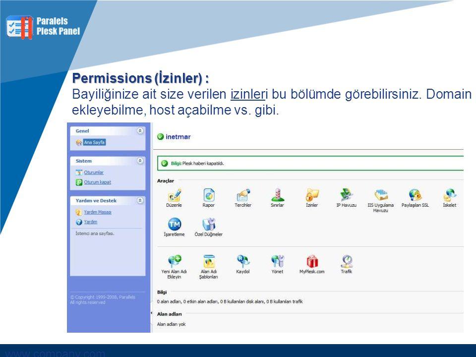 www.company.com Permissions (İzinler) : Bayiliğinize ait size verilen izinleri bu bölümde görebilirsiniz. Domain ekleyebilme, host açabilme vs. gibi..