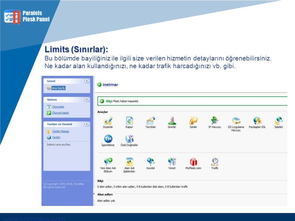 www.company.com Limits (Sınırlar): Bu bölümde bayiliğiniz ile ilgili size verilen hizmetin detaylarını öğrenebilirsiniz. Ne kadar alan kullandığınızı,