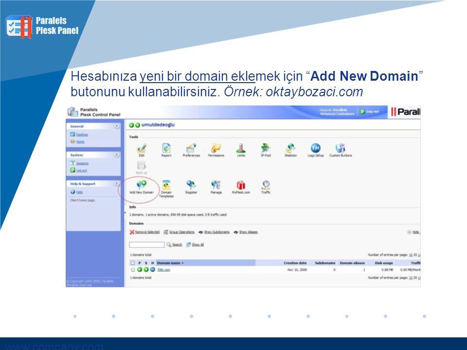 """www.company.com Hesabınıza yeni bir domain eklemek için """"Add New Domain"""" butonunu kullanabilirsiniz. Örnek: oktaybozaci.com"""